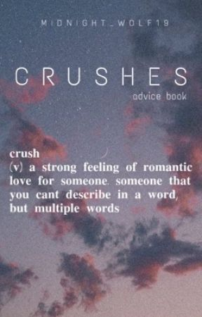Crushes // Advice Book  by Midnight_wolf19