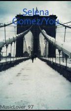 Selena Gomez/You by MusicLover_97