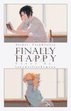 Finally Happy by FxckR3ality