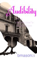 Audibility- A Miss Peregrines Fanfiction #1 by bmason21