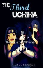 Scroll 2: The Third Uchiha [Naruto] by The_Third_Uchiha