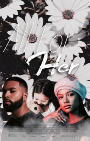All For Her by bbyscorpio