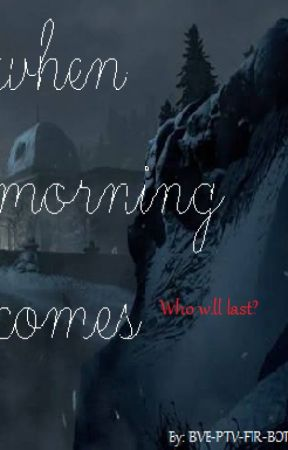 When Morning Comes by BVB-PTV-FIR-BOTDF
