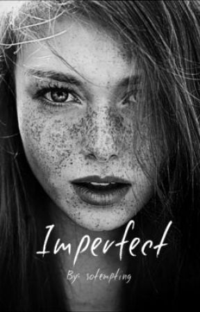 Imperfect by sotempting