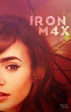 Ironm4x (Livro 1) by anamerciap