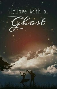 In Love With A Ghost (COMPLETED) cover
