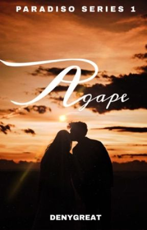 Agape (Paradiso Series #1) by Denygreat