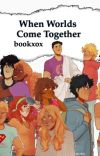 When Worlds Come Together cover