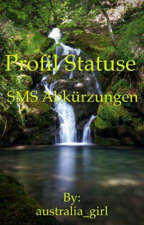Profil Statuse und SMS Abkürzungen......... by australia_girl