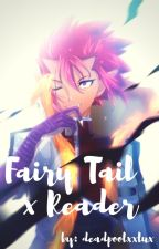 Fairy Tail x Reader by deadpoolxxlux