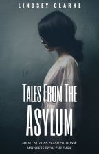 Tales From The Asylum by LittleCinnamon