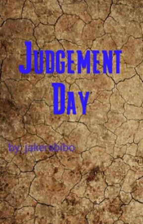 Judgement Day by jakersbibo