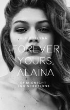 Forever Yours, Alaina | ✓ by incalescence_