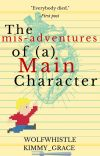 The misadventures of a Main Character   √ cover