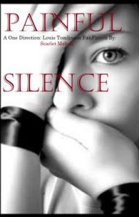 Painful Silence (Louis T. FanFic) cover