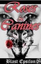 Roses et Canines by BlastEpsilon