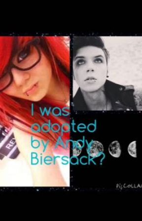 I Was Adopted By Andy Biersack? by Ryann_Jr