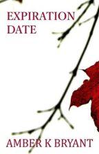 Expiration Date by amberkbryant