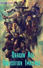 Dragon Age Inquisition Imagines by Schizo-Smiley