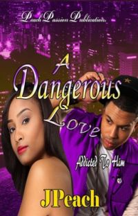 A Dangerous Love: Addicted To Him cover