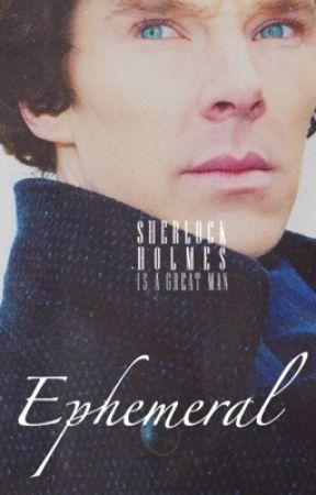 Ephemeral [Sherlock x Reader] by tillithh