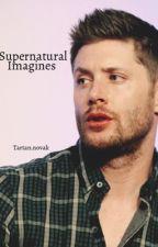 Supernatural Imagines by NifflerNovak