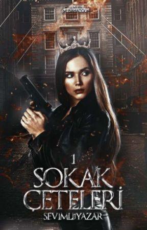 SOKAK ÇETELERİ 1-(Tamamlandı!) by SeviMli1YazaR