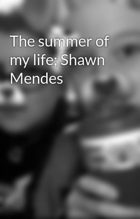 The summer of my life; Shawn Mendes by jenn0830