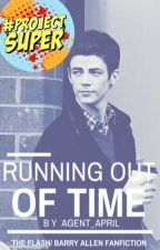 Running Out of Time (Barry Allen/ The Flash fanfiction) by agent_april