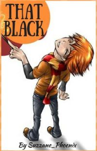 That Black... (A Fred Weasley X Reader Story)  cover
