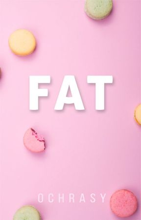 FAT by Ochrasy