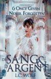 DE SANG ET D'ARGENT T6  Once given never forgotten [Terminée] cover