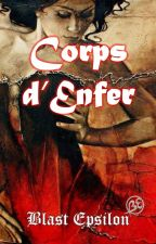 Corps d'Enfer - [TERMINÉE] by BlastEpsilon