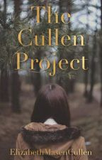 The Cullen Project *Editing* by ElizabethMasenCullen