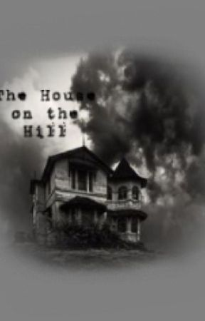 The House on the Hill by Overcast_Youngblood