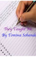 They Taught Me by _Omoba
