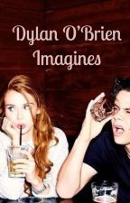 Dylan O'Brien Imagines by obriencats