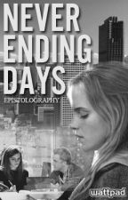 Never Ending Days by epistolography