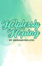Helplessly Hoping (REPOSTED) by mariamayaelleso