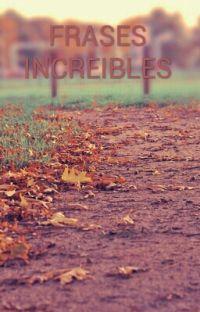 FRASES INSPIRADORAS E INCREIBLES cover