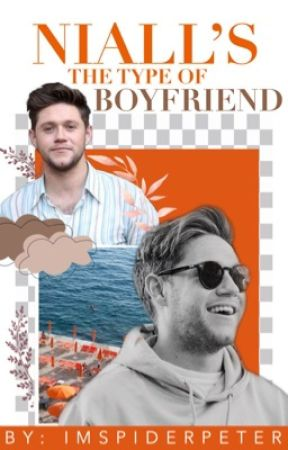 Niall's The Type Of Boyfriend; Completo by calmeddoctorreid