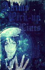 Anime Pick Up Lines | part I by tsundoku_17