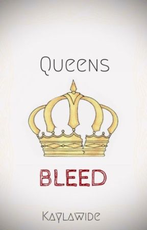 Queens Bleed by Kaylawide