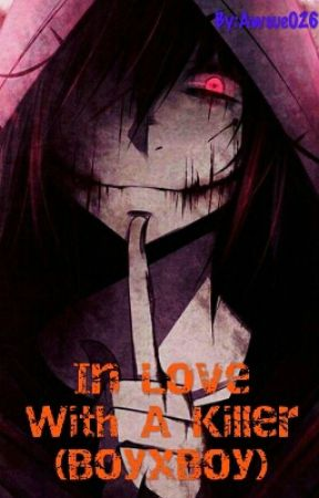 In Love With A Killer (BoyxBoy) by Awsue026