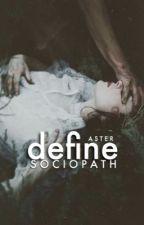 Define Sociopath by MyGirlAster