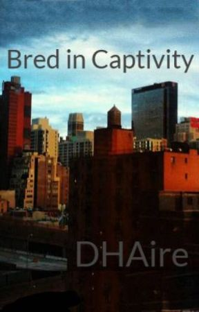 Bred in Captivity by DHAire