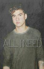 ALL I NEED by GypsyDreamer4