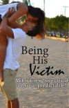 Being His Victim [editing] cover