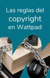 Las reglas del copyright en Wattpad cover