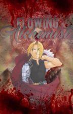 The Flowing Alchemist [FMAB Fanfic]  by StraightAsAParabola